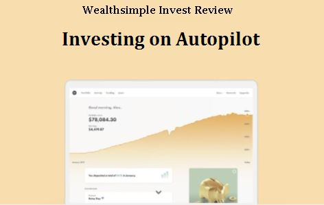Wealthsimple invest review - wealthsimple robo advisor review